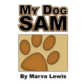 My Dog Sam ebook by Marva Lewis