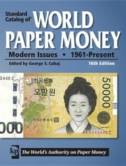 Standard Catalog of World Paper Money - Modern Issues: 1961 - Present ebook by Cuhaj, George S.