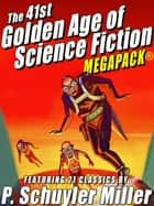 The 41st Golden Age of Science Fiction MEGAPACK®: P. Schuyler Miller (Vol. 1) ebook by P. Schuyler Miller