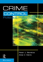 Crime Control, Politics and Policy ebook by Peter J. Benekos,Alida V. Merlo