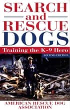 Search and Rescue Dogs ebook by American Rescue Dog Association (ARDA)