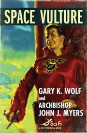 Space Vulture ebook by Gary K. Wolf