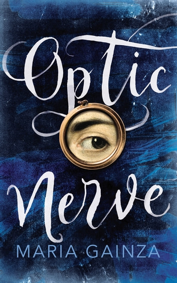 Optic Nerve ebook by Maria Gainza