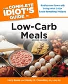 The Complete Idiot's Guide to Low-Carb Meals, 2e ebook by Lucy Beale, R. Couvillon M.S L.D.N R.D
