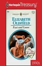 Fast and Loose eBook by Elizabeth Oldfield