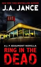 Ring In the Dead - A J. P. Beaumont Novella ebook by J. A. Jance