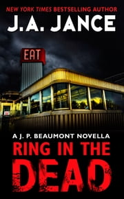 Ring In the Dead - A J. P. Beaumont Novella eBook by J. A Jance