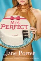 Mrs. Perfect ebook by Jane Porter