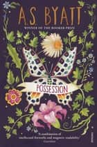 Possession - A Romance ebook by A S Byatt