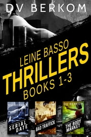 Leine Basso Thrillers (Books 1-3) ebook by DV Berkom
