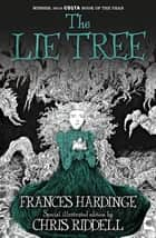 The Lie Tree: Illustrated Edition ebook by Frances Hardinge, Chris Riddell