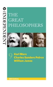 The Great Philosophers: Karl Marx, Charles Sanders Peirce and William James ebook by Jeremy Stangroom,James Garvey