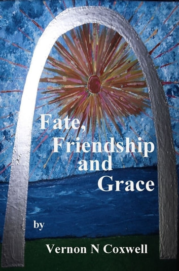 Fate, Friendship and Grace ebook by Vernon Coxwell