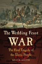 The Wedding Feast War ebook by Keith Smith