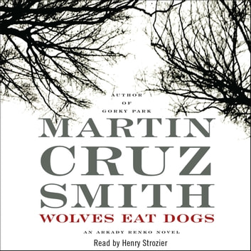 Wolves Eat Dogs audiobook by Martin Cruz Smith