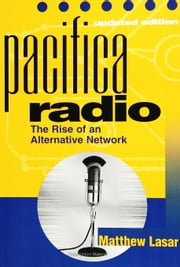 Pacifica Radio 2e ebook by Lasar, Matthew