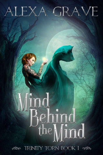Mind Behind the Mind (Trinity Torn, 1) ebook by Alexa Grave