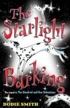 The Starlight Barking eBook by Dodie Smith, David Roberts
