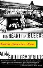 The Heart That Bleeds ebook by Alma Guillermoprieto