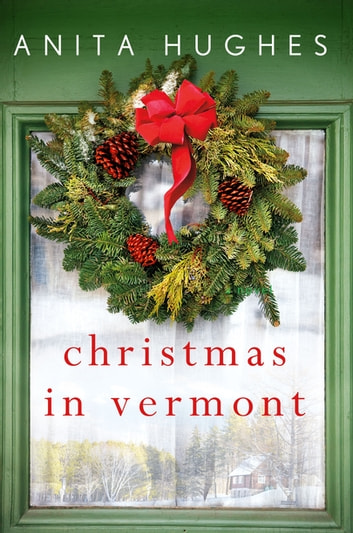 Christmas in Vermont ebook by Anita Hughes