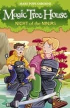 Magic Tree House 5: Night of the Ninjas ebook by Mary Pope Osborne