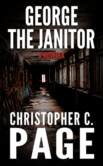 George the Janitor ebook by Christopher C. Page