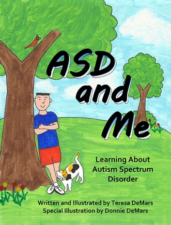 ASD and Me: Learning About Autism Spectrum Disorder ebook by Teresa DeMars