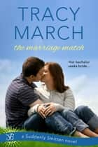 The Marriage Match ebook by Tracy March