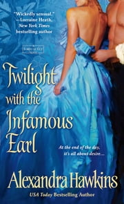 Twilight with the Infamous Earl - A Lords of Vice Novel ebook by Alexandra Hawkins
