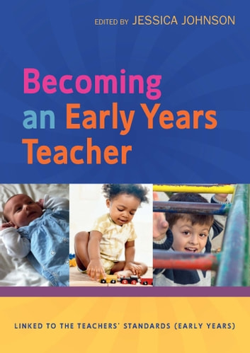 Becoming An Early Years Teacher: From Birth To Five Years ebook by Jessica Johnson