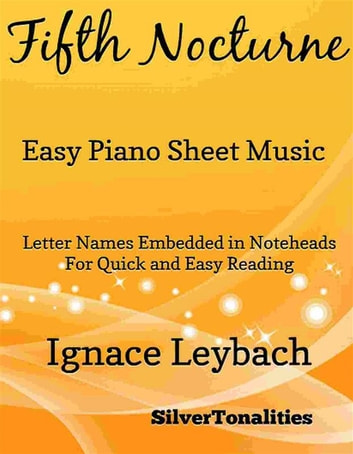Fifth Nocturne Easy Piano Sheet Music ebook by SilverTonalities
