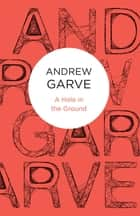 A Hole in the Ground ebook by Andrew Garve