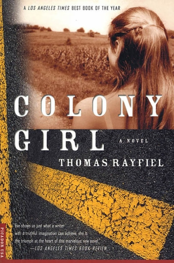 Colony Girl - A Novel ebook by Thomas Rayfiel