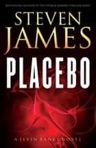 Placebo (The Jevin Banks Experience Book #1) ebook by Steven James