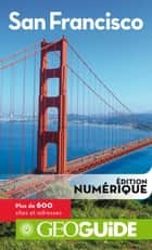 GEOguide San Francisco ebook by Collectif Gallimard Loisirs