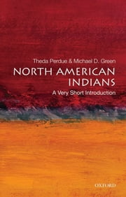 North American Indians: A Very Short Introduction ebook by Theda Perdue;Michael D. Green