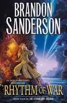 Rhythm of War - Book Four of The Stormlight Archive ebook by Brandon Sanderson
