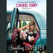 Something Sweeter audiobook by Candis Terry