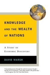 Knowledge and the Wealth of Nations: A Story of Economic Discovery ebook by David Warsh