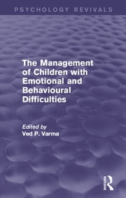 The Management of Children with Emotional and Behavioural Difficulties ebook by Ved P. Varma