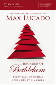 Because of Bethlehem Study Guide - Love is Born Hope is Here ebook by Max Lucado