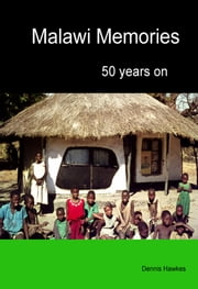 Malawi Memories: 50 Years On ebook by Kobo.Web.Store.Products.Fields.ContributorFieldViewModel