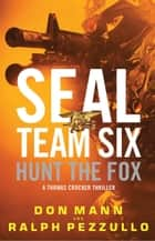 SEAL Team Six: Hunt the Fox ebook by