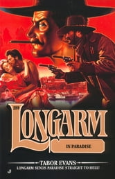 Longarm #289: Longarm in Paradise ebook by Tabor Evans