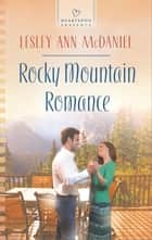 Rocky Mountain Romance ebook by Lesley Ann McDaniel