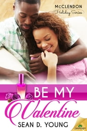 Be My Valentine ebook by Sean D. Young