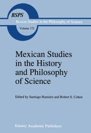 Mexican Studies in the History and Philosophy of Science ebook by S. Ramirez,Robert S. Cohen