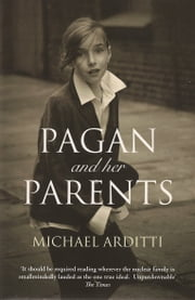 Pagan and her parents ebook by Michael Arditti