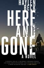 Here and Gone - A Novel ebook by Haylen Beck