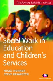 Social Work in Education and Children's Services ebook by Steve Krawczyk,Nigel Horner